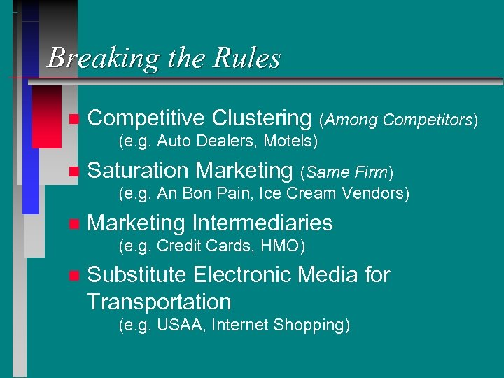 Breaking the Rules n Competitive Clustering (Among Competitors) (e. g. Auto Dealers, Motels) n