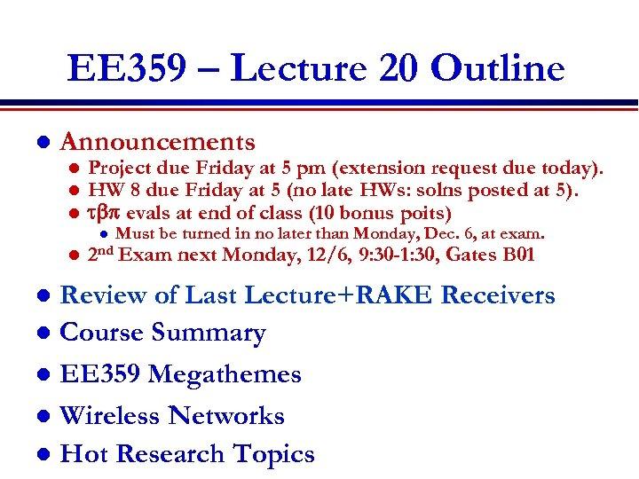EE 359 – Lecture 20 Outline l Announcements l l l Project due Friday