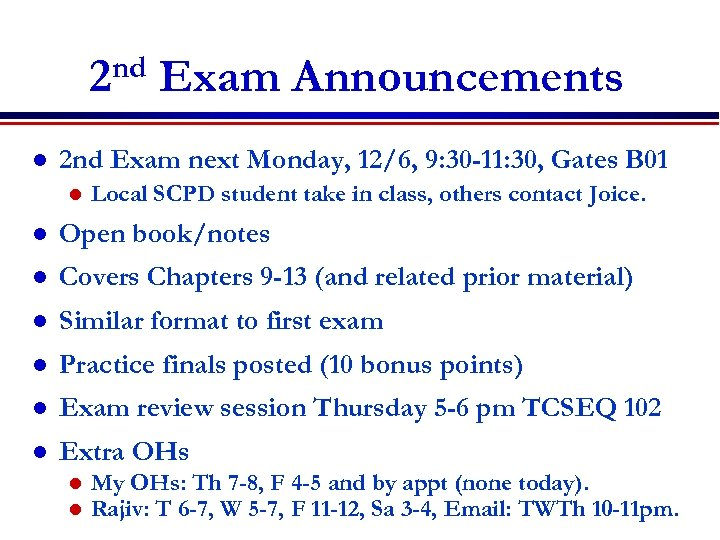 2 nd Exam Announcements l 2 nd Exam next Monday, 12/6, 9: 30 -11: