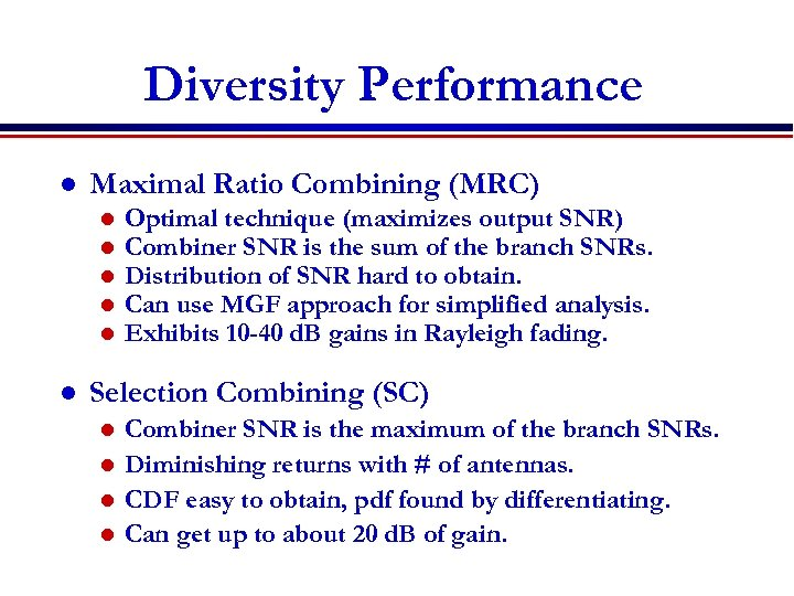 Diversity Performance l Maximal Ratio Combining (MRC) l l l Optimal technique (maximizes output