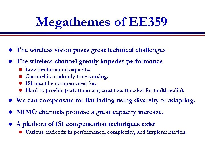 Megathemes of EE 359 l The wireless vision poses great technical challenges l The