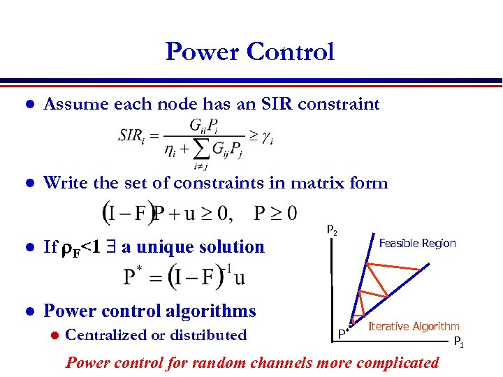 Power Control l Assume each node has an SIR constraint l Write the set