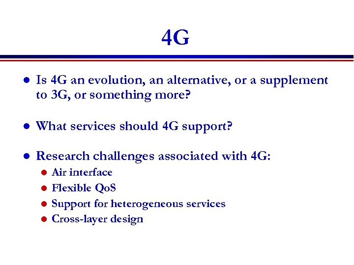 4 G l Is 4 G an evolution, an alternative, or a supplement to