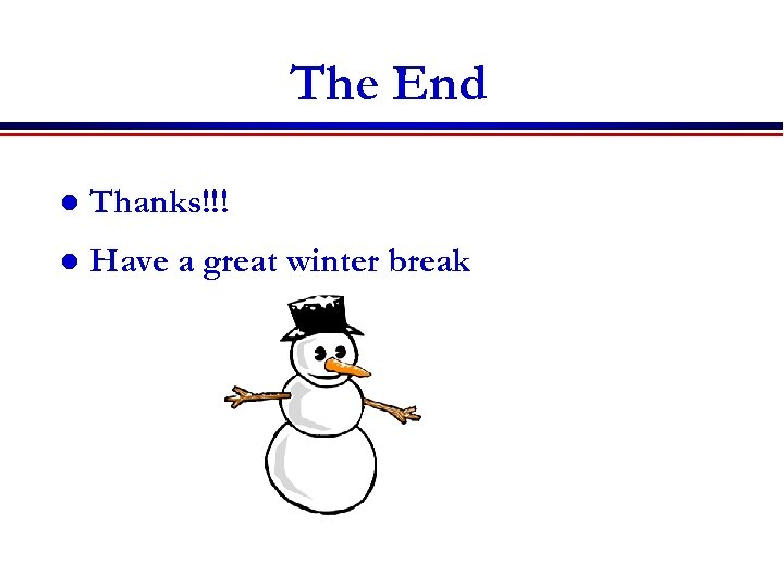 The End l Thanks!!! l Have a great winter break