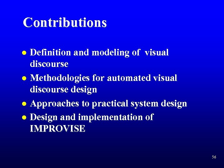 Contributions l l Definition and modeling of visual discourse Methodologies for automated visual discourse
