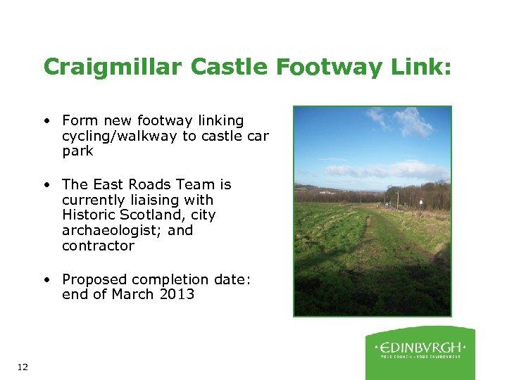 Craigmillar Castle Footway Link: • Form new footway linking cycling/walkway to castle car park