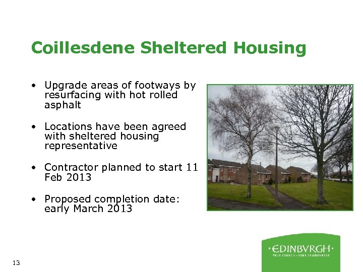 Coillesdene Sheltered Housing • Upgrade areas of footways by resurfacing with hot rolled asphalt