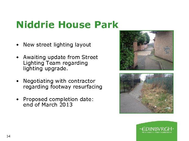 Niddrie House Park • New street lighting layout • Awaiting update from Street Lighting