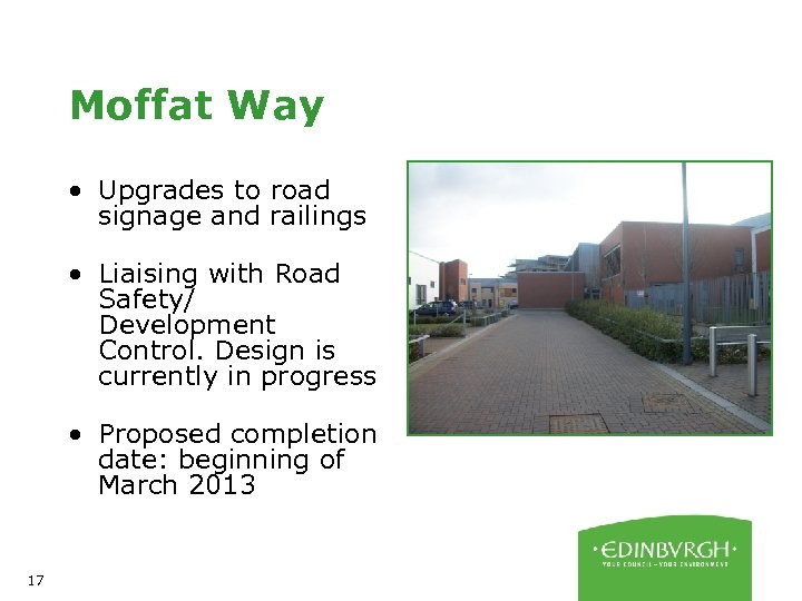 Moffat Way • Upgrades to road signage and railings • Liaising with Road Safety/