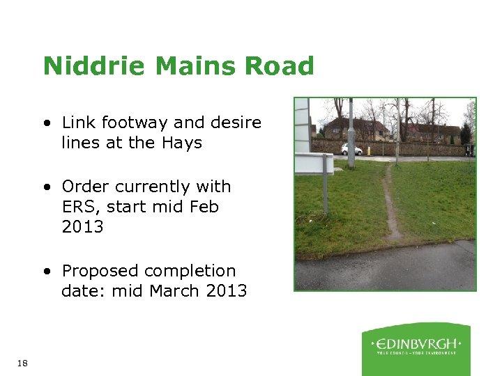 Niddrie Mains Road • Link footway and desire lines at the Hays • Order
