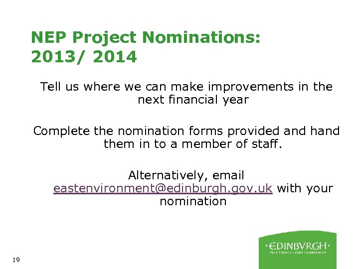 NEP Project Nominations: 2013/ 2014 Tell us where we can make improvements in the