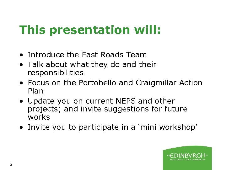 This presentation will: • Introduce the East Roads Team • Talk about what they