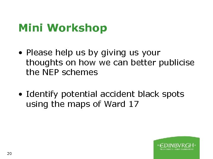 Mini Workshop • Please help us by giving us your thoughts on how we
