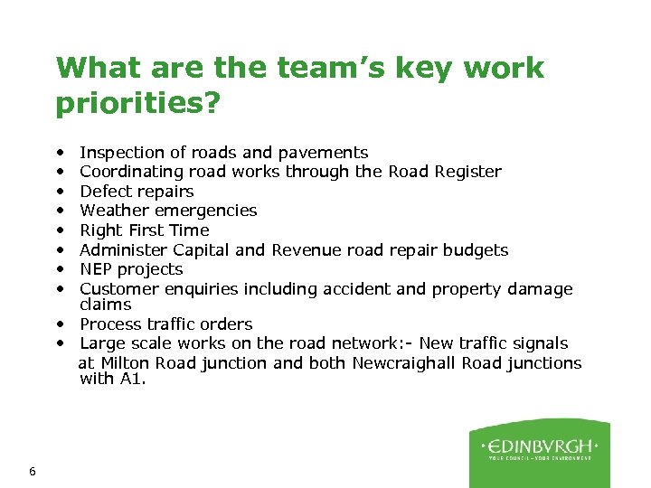 What are the team's key work priorities? • • Inspection of roads and pavements