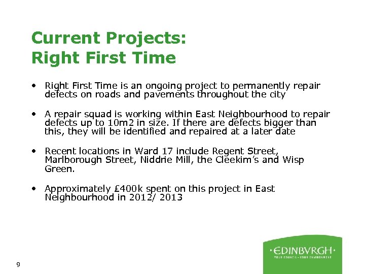 Current Projects: Right First Time • Right First Time is an ongoing project to
