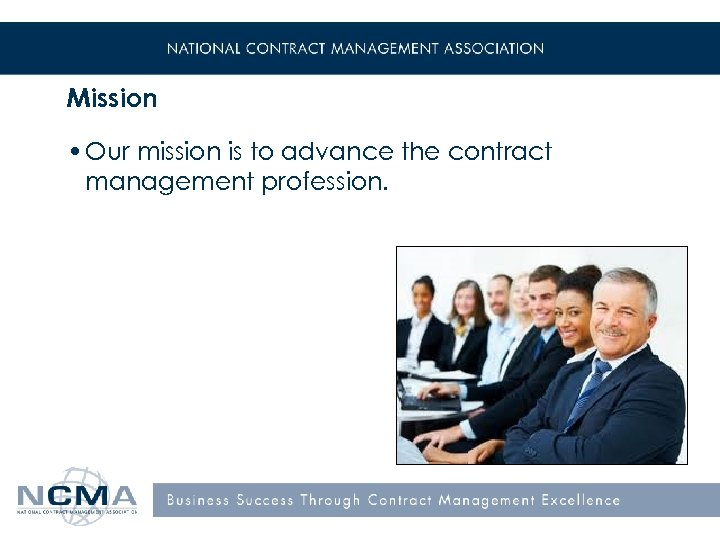 Mission • Our mission is to advance the contract management profession.