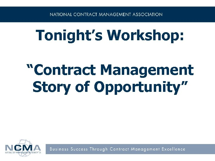 """Tonight's Workshop: """"Contract Management Story of Opportunity"""""""