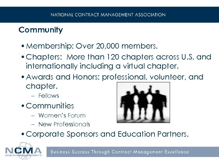 Community • Membership: Over 20, 000 members. • Chapters: More than 120 chapters across