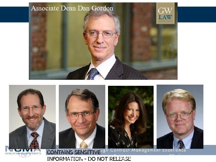 Associate Dean Dan Gordon Steve CONTAINS SENSITIVE Joshua Laura INFORMATION - DO NOT RELEASE