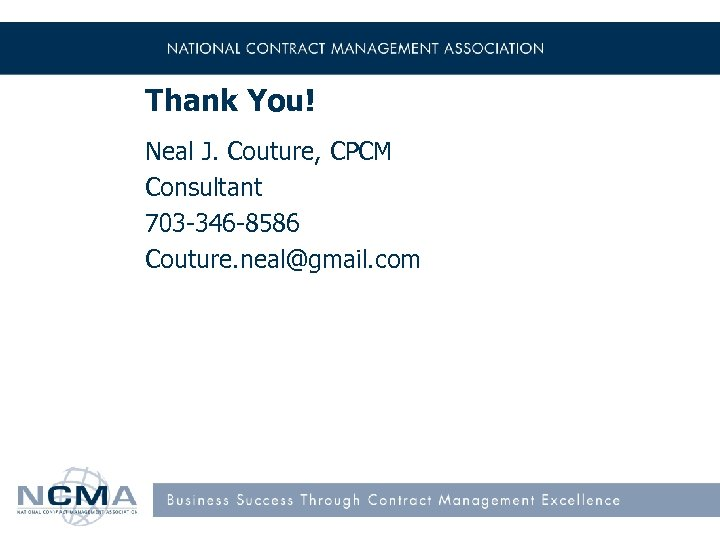 Thank You! Neal J. Couture, CPCM Consultant 703 -346 -8586 Couture. neal@gmail. com 27