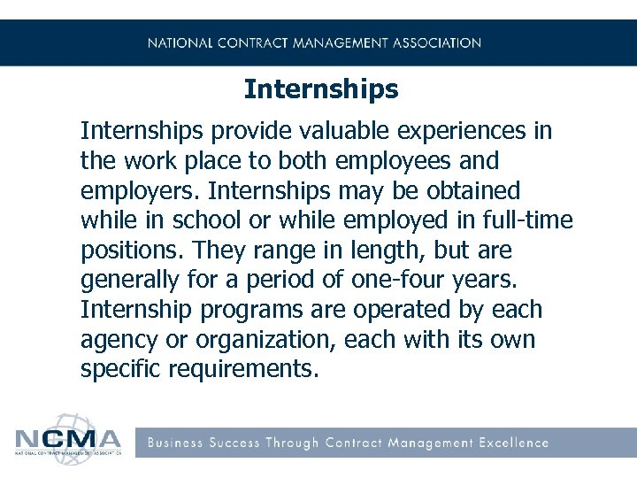 Internships provide valuable experiences in the work place to both employees and employers. Internships