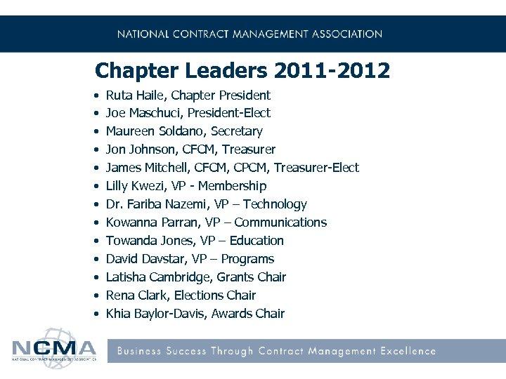 Chapter Leaders 2011 -2012 • • • • Ruta Haile, Chapter President Joe Maschuci,