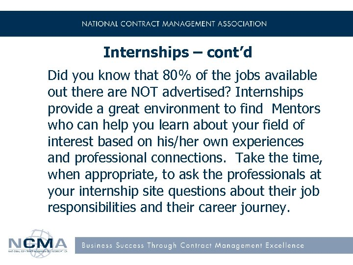 Internships – cont'd Did you know that 80% of the jobs available out there