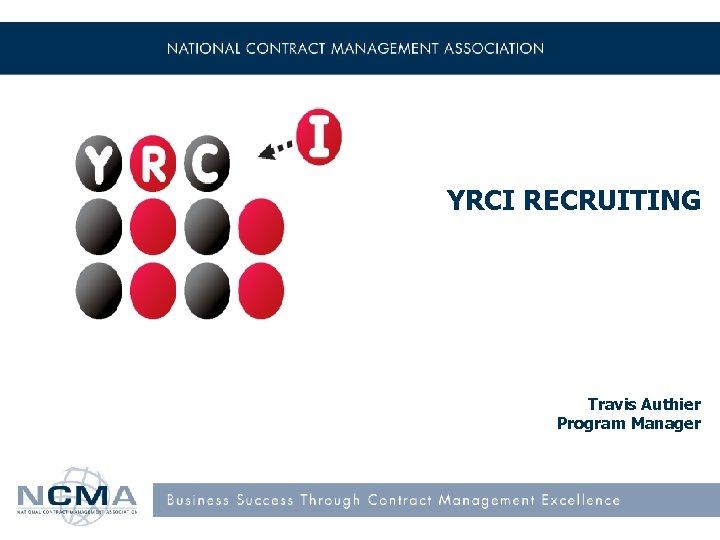 YRCI RECRUITING Travis Authier Program Manager