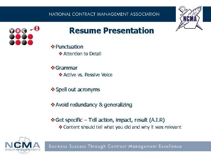 Resume Presentation v Punctuation v Attention to Detail v Grammar v Active vs. Passive