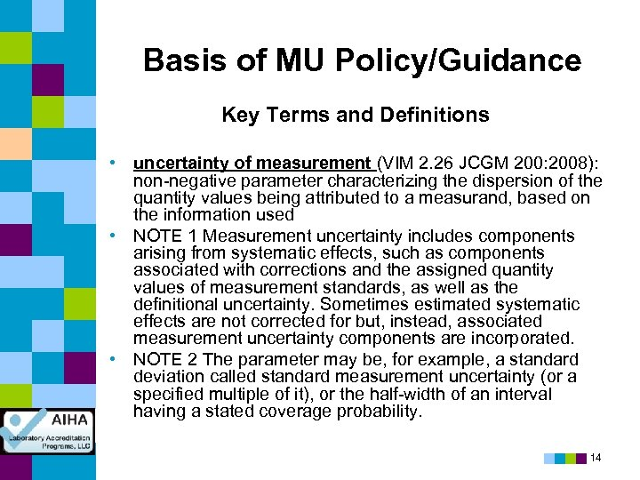Basis of MU Policy/Guidance Key Terms and Definitions • uncertainty of measurement (VIM 2.