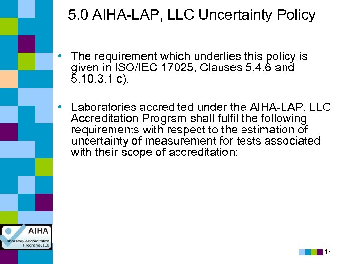 5. 0 AIHA-LAP, LLC Uncertainty Policy • The requirement which underlies this policy is