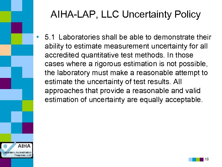 AIHA-LAP, LLC Uncertainty Policy • 5. 1 Laboratories shall be able to demonstrate their