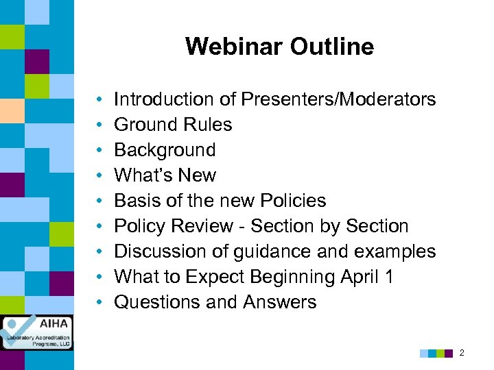 Webinar Outline • • • Introduction of Presenters/Moderators Ground Rules Background What's New Basis