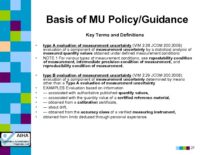 Basis of MU Policy/Guidance Key Terms and Definitions • • • type A evaluation