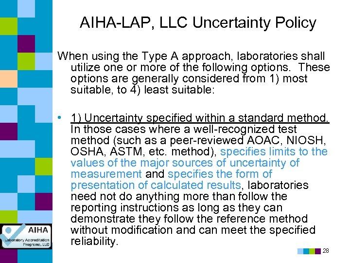 AIHA-LAP, LLC Uncertainty Policy When using the Type A approach, laboratories shall utilize one