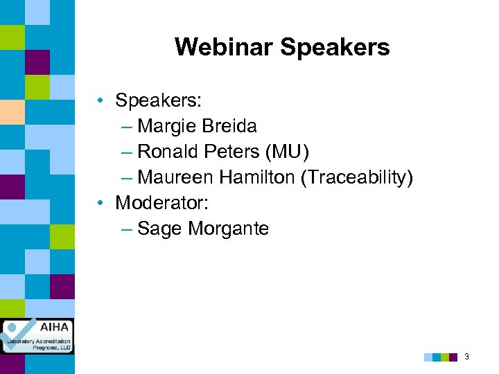 Webinar Speakers • Speakers: – Margie Breida – Ronald Peters (MU) – Maureen Hamilton