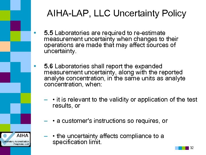 AIHA-LAP, LLC Uncertainty Policy • 5. 5 Laboratories are required to re-estimate measurement uncertainty