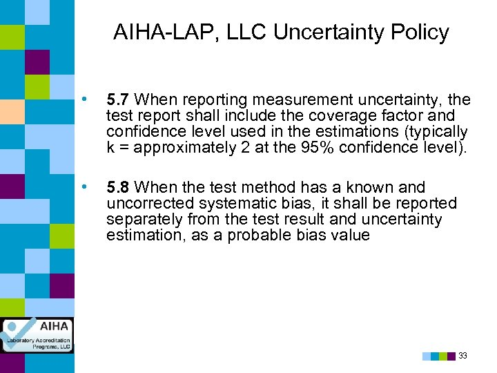 AIHA-LAP, LLC Uncertainty Policy • 5. 7 When reporting measurement uncertainty, the test report
