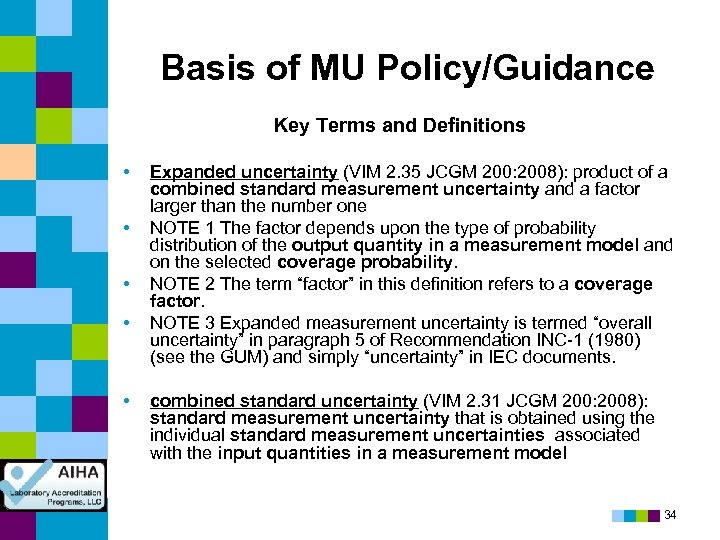 Basis of MU Policy/Guidance Key Terms and Definitions • • • Expanded uncertainty (VIM