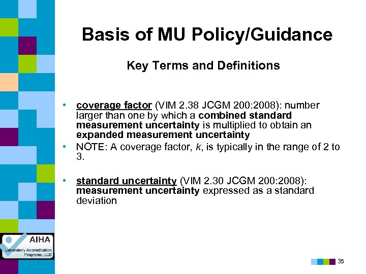 Basis of MU Policy/Guidance Key Terms and Definitions • coverage factor (VIM 2. 38