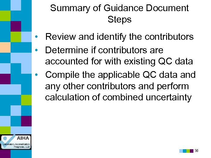 Summary of Guidance Document Steps • Review and identify the contributors • Determine if
