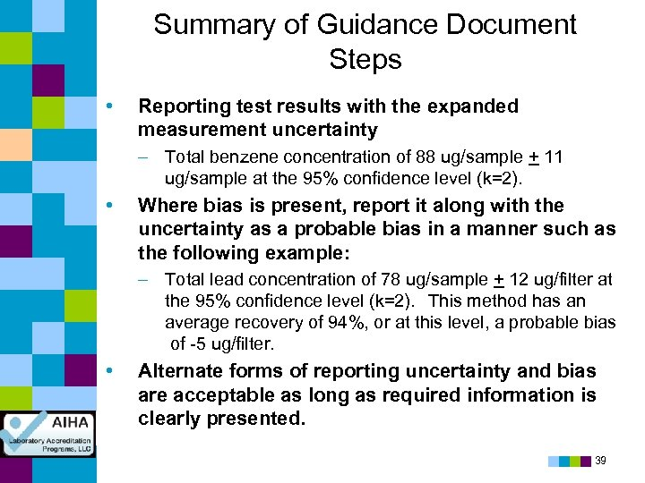 Summary of Guidance Document Steps • Reporting test results with the expanded measurement uncertainty