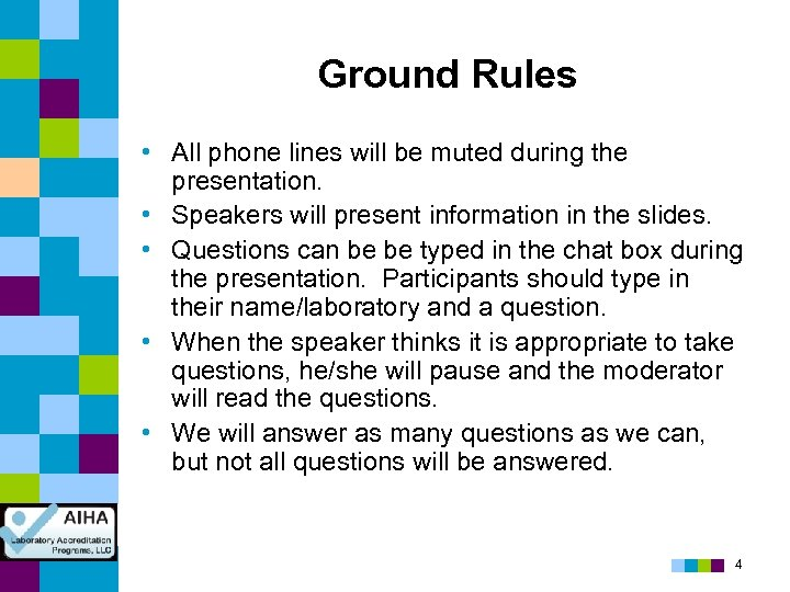 Ground Rules • All phone lines will be muted during the presentation. • Speakers