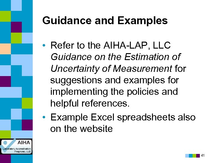 Guidance and Examples • Refer to the AIHA-LAP, LLC Guidance on the Estimation of