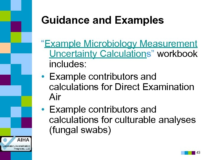 "Guidance and Examples ""Example Microbiology Measurement Uncertainty Calculations"" workbook includes: • Example contributors and"
