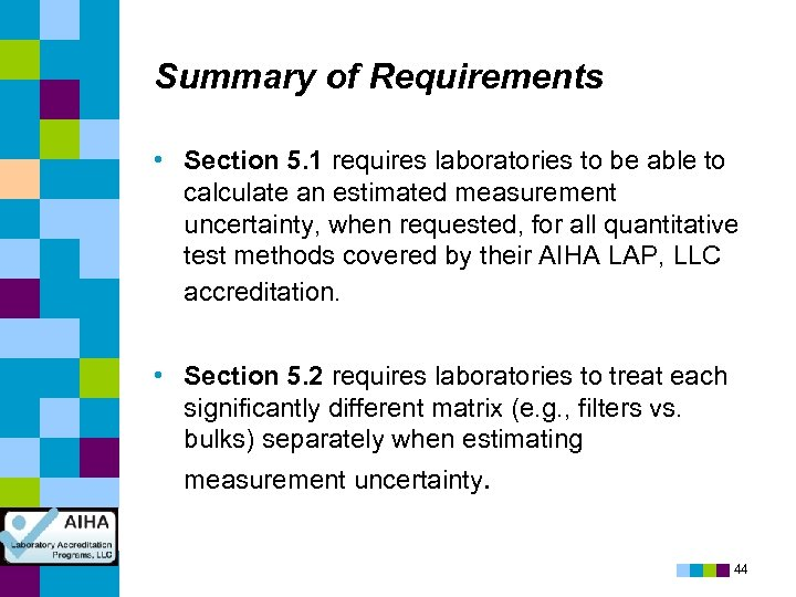 Summary of Requirements • Section 5. 1 requires laboratories to be able to calculate