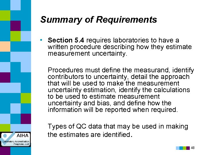 Summary of Requirements • Section 5. 4 requires laboratories to have a written procedure