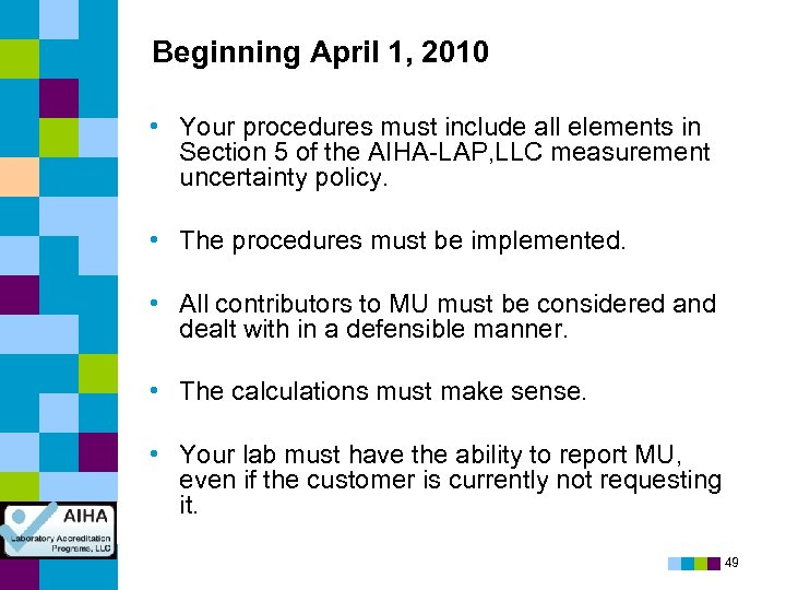 Beginning April 1, 2010 • Your procedures must include all elements in Section 5