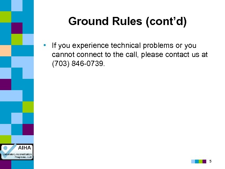 Ground Rules (cont'd) • If you experience technical problems or you cannot connect to