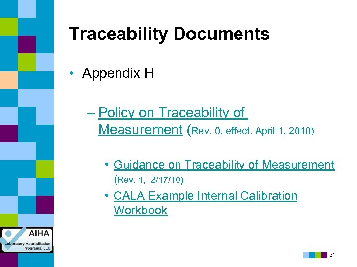Traceability Documents • Appendix H – Policy on Traceability of Measurement (Rev. 0, effect.